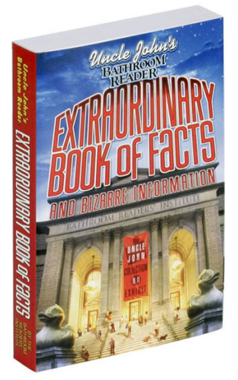 Uncle John's Bathroom Reader: Extraordinary Book of Facts and Bizarre Information