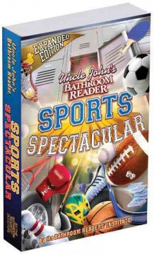 Uncle John's Bathroom Reader: Sports Spectacular